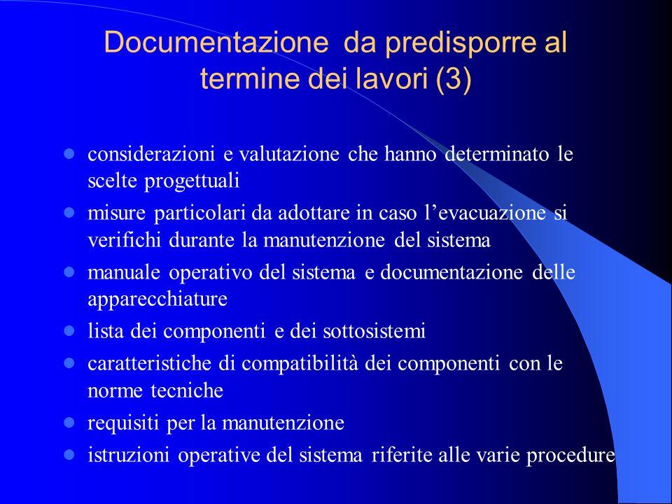 Documentazione da predisporre al termine dei lavori (2) piano di emergenza indicante: – le tipologie di emergenza considerate – il piano di evacuazion