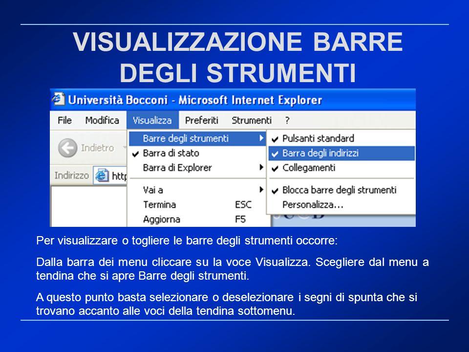 VISUALIZZAZIONE BARRE DEGLI STRUMENTI Per visualizzare o togliere le barre degli strumenti occorre: Dalla barra dei menu cliccare su la voce Visualizz