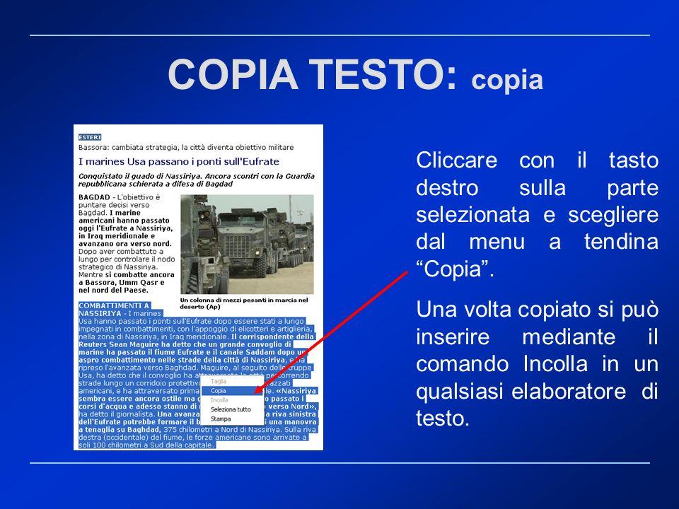 COPIA TESTO: copia Cliccare con il tasto destro sulla parte selezionata e scegliere dal menu a tendina Copia. Una volta copiato si può inserire median