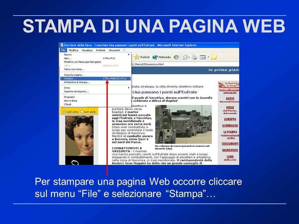 STAMPA DI UNA PAGINA WEB Per stampare una pagina Web occorre cliccare sul menu File e selezionare Stampa…
