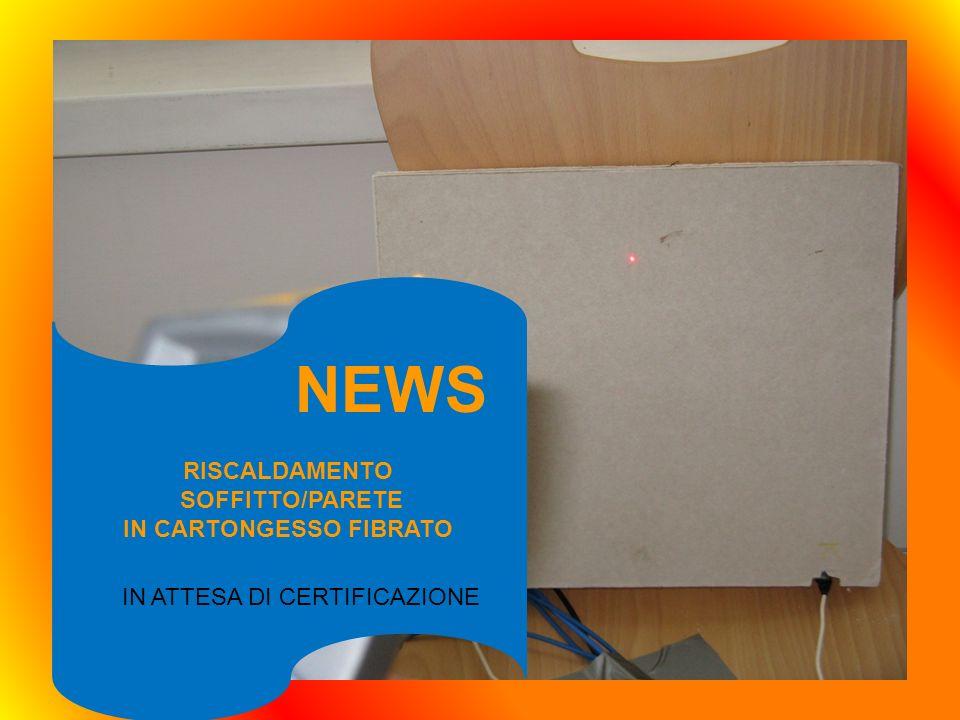 RISCALDAMENTO SOFFITTO/PARETE IN CARTONGESSO FIBRATO IN ATTESA DI CERTIFICAZIONE NEWS