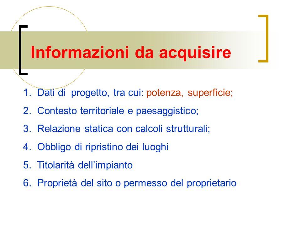 Informazioni da acquisire 1. Dati di progetto, tra cui: potenza, superficie; 2.