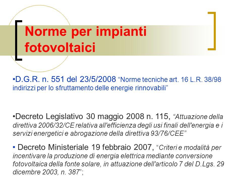 Norme per impianti fotovoltaici D.G.R. n. 551 del 23/5/2008 Norme tecniche art.