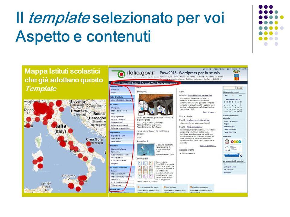 Il template selezionato per voi Aspetto e contenuti Mappa Istituti scolastici che già adottano questo Template
