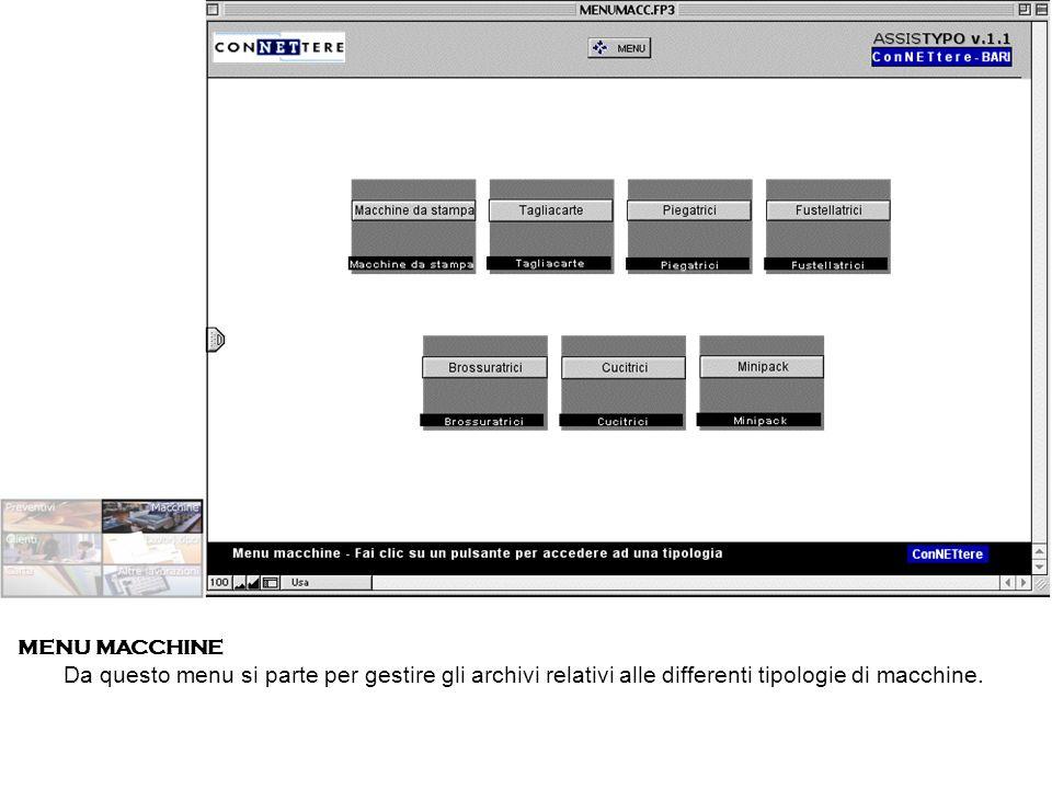 MENU MACCHINE Da questo menu si parte per gestire gli archivi relativi alle differenti tipologie di macchine.