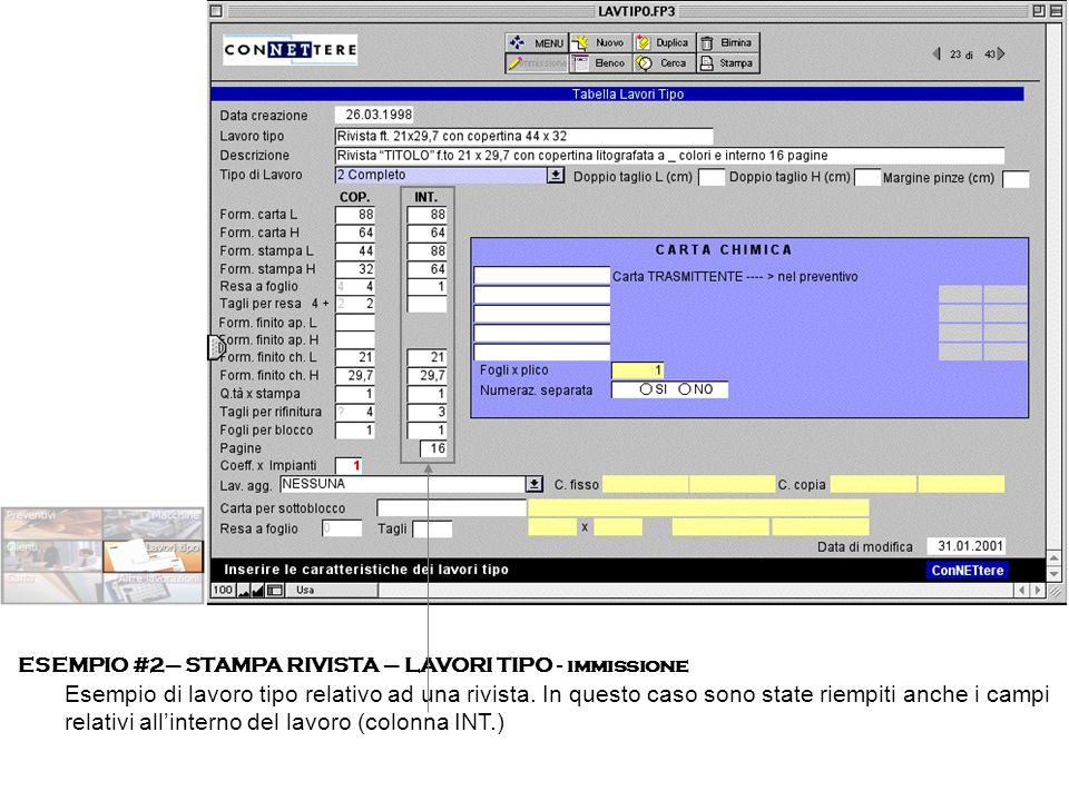 ESEMPIO #2– STAMPA RIVISTA – LAVORI TIPO - immissione Esempio di lavoro tipo relativo ad una rivista.