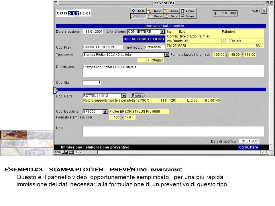 ESEMPIO #3 – STAMPA PLOTTER – PREVENTIVI - immissione Questo è il pannello video, opportunamente semplificato, per una più rapida immissione dei dati