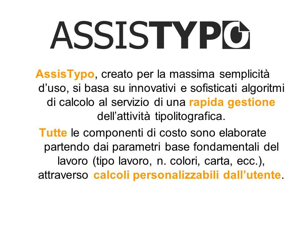 AssisTypo, creato per la massima semplicità duso, si basa su innovativi e sofisticati algoritmi di calcolo al servizio di una rapida gestione dellatti