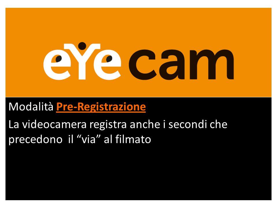 Pre-Registrazione Modalità Pre-Registrazione La videocamera registra anche i secondi che precedono il via al filmato