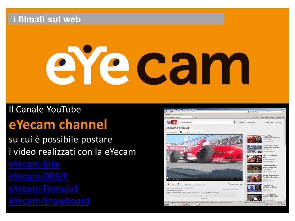 Il Canale YouTube eYecam channel su cui è possibile postare i video realizzati con la eYecam eYecam-bike eYecam-DRIVE eYecam-Fomula1 eYecam-Snowboard