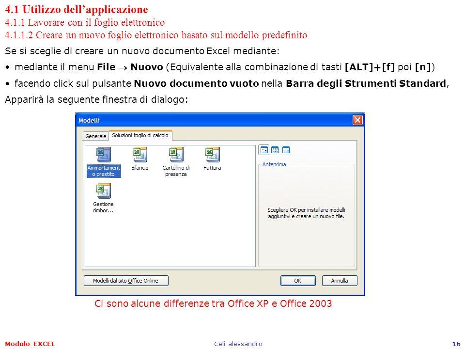 Modulo EXCELCeli alessandro16 4.1 Utilizzo dellapplicazione 4.1.1 Lavorare con il foglio elettronico 4.1.1.2 Creare un nuovo foglio elettronico basato