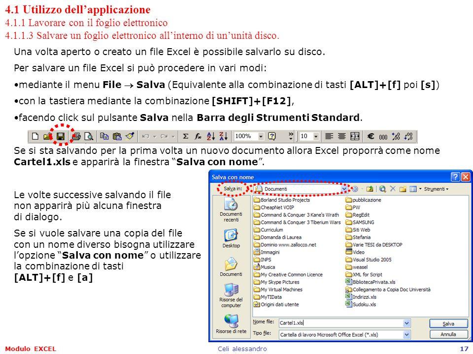 Modulo EXCELCeli alessandro17 4.1 Utilizzo dellapplicazione 4.1.1 Lavorare con il foglio elettronico 4.1.1.3 Salvare un foglio elettronico allinterno
