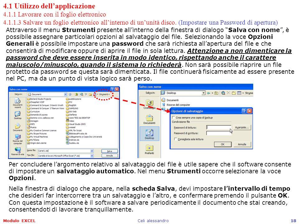 Modulo EXCELCeli alessandro18 Attraverso il menu Strumenti presente allinterno della finestra di dialogo Salva con nome, è possibile assegnare partico