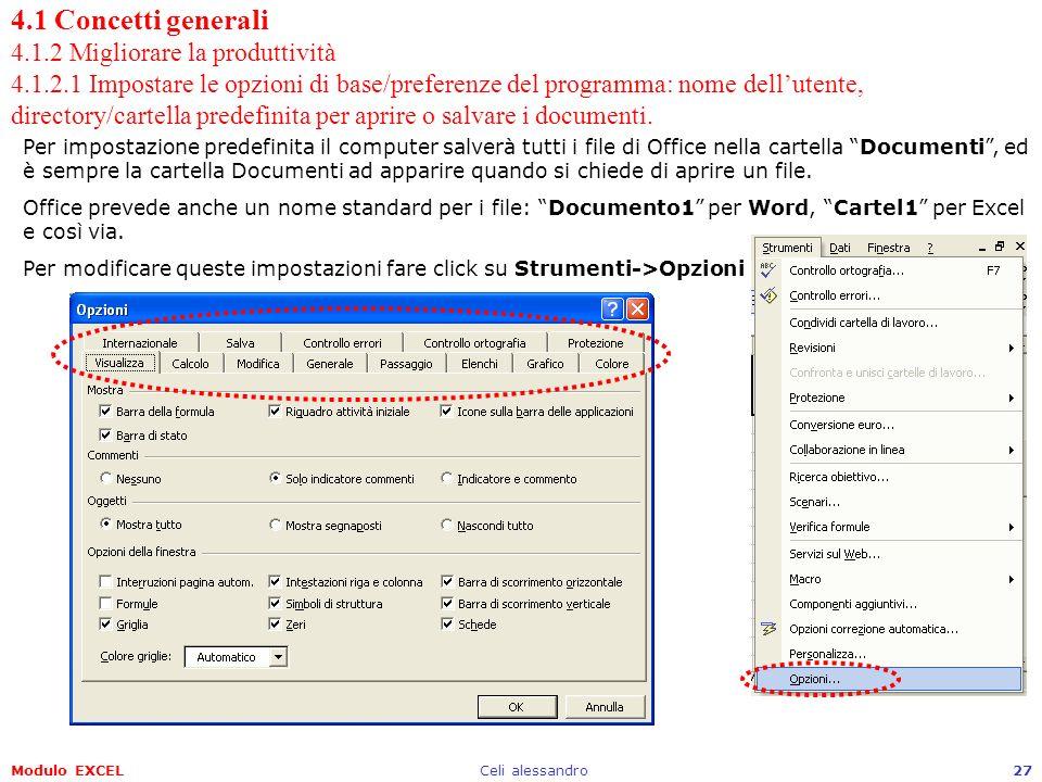 Modulo EXCELCeli alessandro27 4.1 Concetti generali 4.1.2 Migliorare la produttività 4.1.2.1 Impostare le opzioni di base/preferenze del programma: no