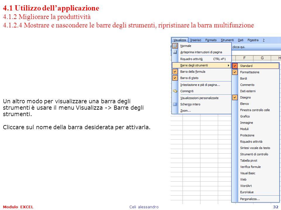 Modulo EXCELCeli alessandro32 4.1 Utilizzo dellapplicazione 4.1.2 Migliorare la produttività 4.1.2.4 Mostrare e nascondere le barre degli strumenti, r
