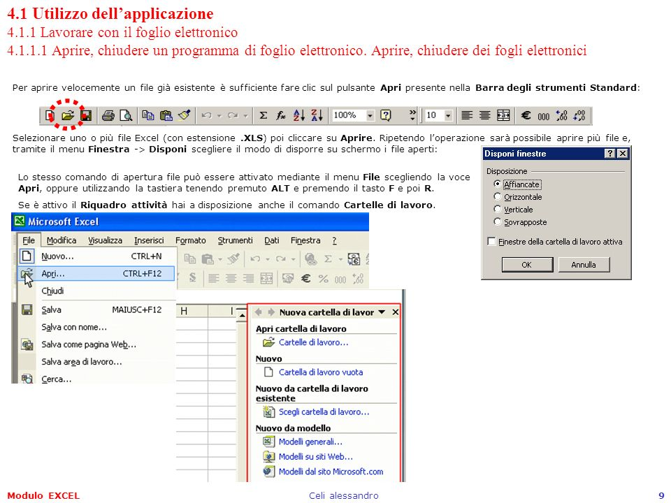 Modulo EXCELCeli alessandro9 4.1 Utilizzo dellapplicazione 4.1.1 Lavorare con il foglio elettronico 4.1.1.1 Aprire, chiudere un programma di foglio el