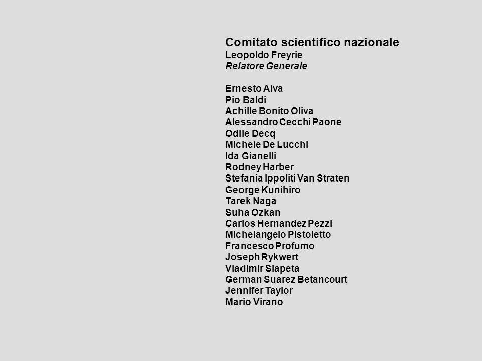 Comitato scientifico nazionale Leopoldo Freyrie Relatore Generale Ernesto Alva Pio Baldi Achille Bonito Oliva Alessandro Cecchi Paone Odile Decq Miche