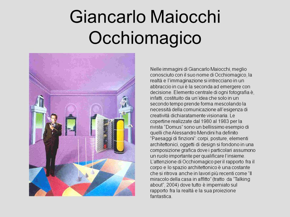 Giancarlo Maiocchi Occhiomagico Nelle immagini di Giancarlo Maiocchi, meglio conosciuto con il suo nome di Occhiomagico, la realtà e limmaginazione si intrecciano in un abbraccio in cui è la seconda ad emergere con decisione.