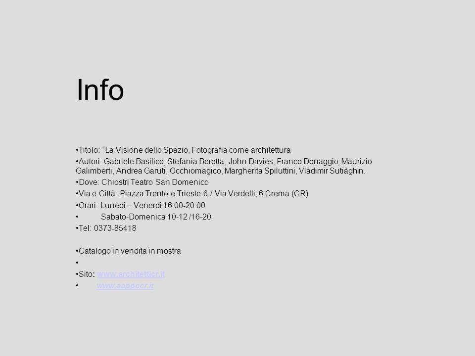 Info Titolo: La Visione dello Spazio, Fotografia come architettura Autori: Gabriele Basilico, Stefania Beretta, John Davies, Franco Donaggio, Maurizio