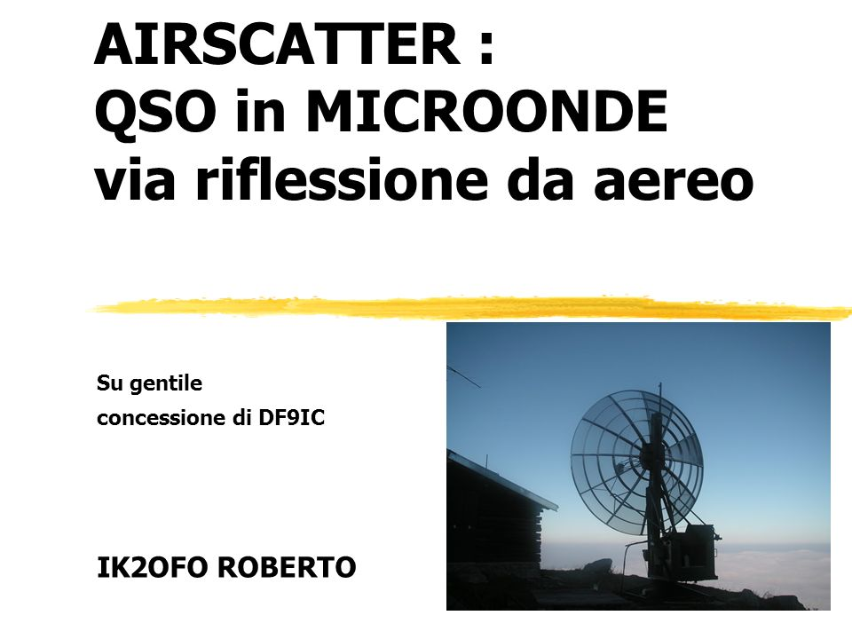 Congressino Microonde 2007IK2OFO ROBERTO Airplane tracking with ADS-B zRicezione con antenna a pannello 120°