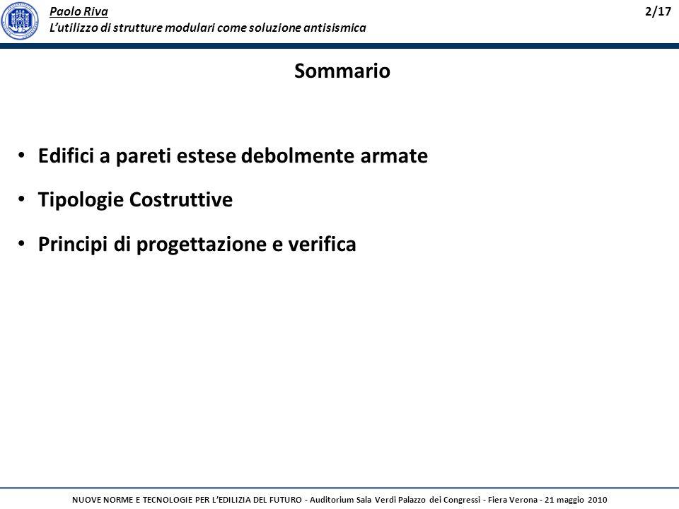 Paolo Riva Lutilizzo di strutture modulari come soluzione antisismica 2/17 NUOVE NORME E TECNOLOGIE PER LEDILIZIA DEL FUTURO - Auditorium Sala Verdi P