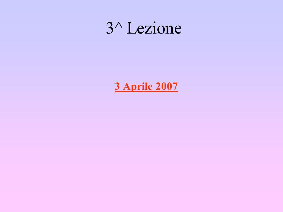 3^ Lezione 3 Aprile 2007