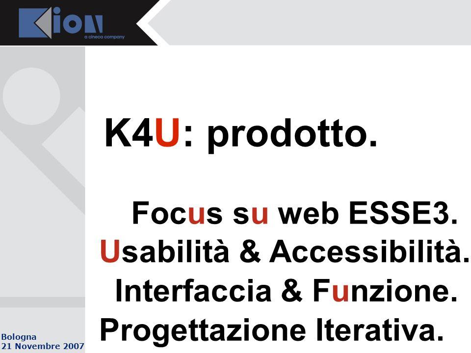 Bologna 21 Novembre 2007 K4U: prodotto. Focus su web ESSE3.