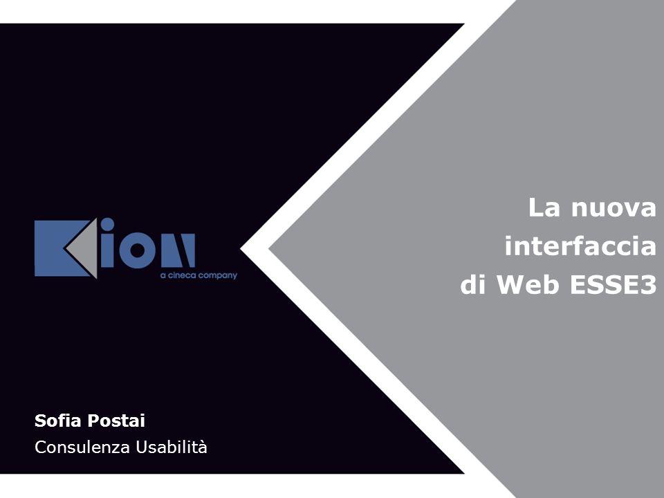 Bologna 21 Novembre 2007 La nuova interfaccia di Web ESSE3 Sofia Postai Consulenza Usabilità