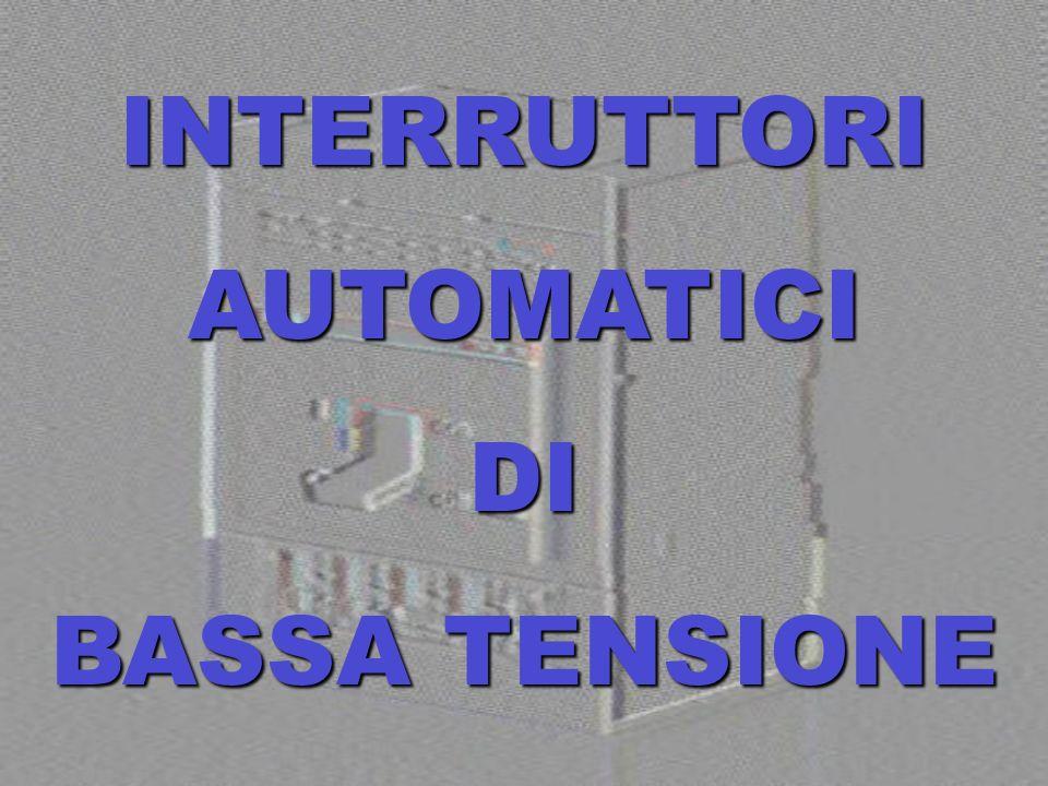 INTERRUTTORIAUTOMATICIDI BASSA TENSIONE