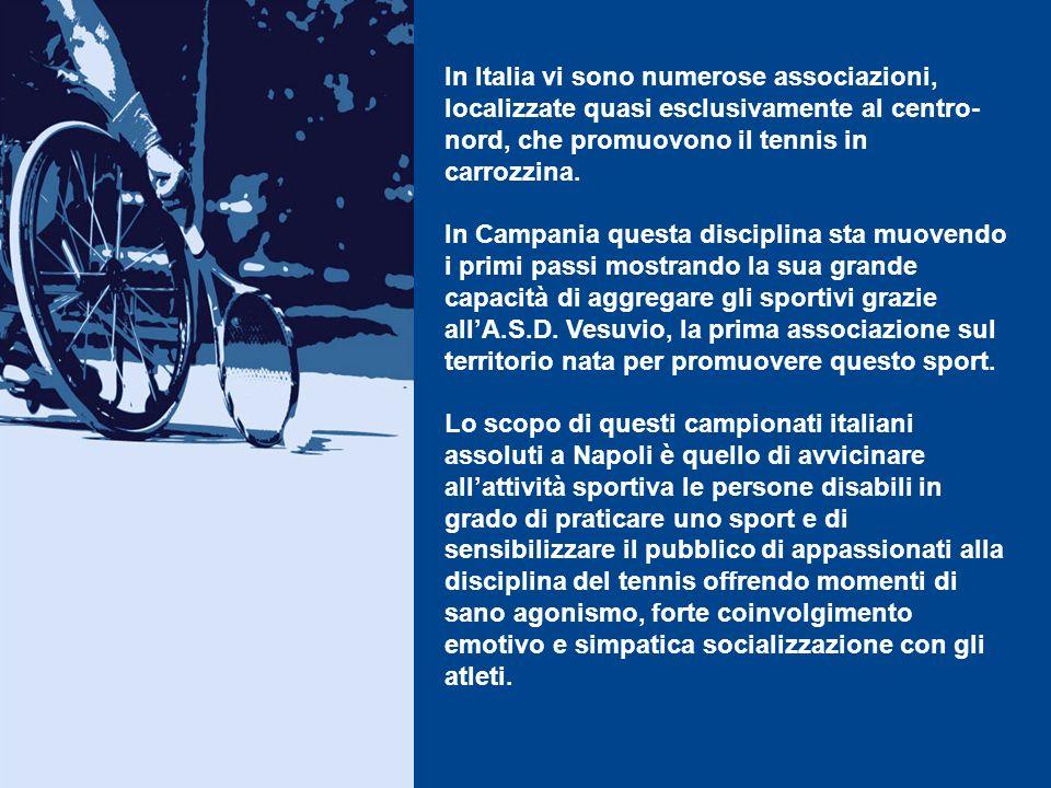 IL TENNIS IN CARROZZINA La FIT Campania guarda al tennis in carrozzina come ad un forte elemento fondante per lintegrazione e per la valorizzazione so