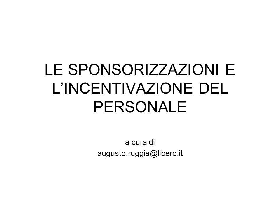 LE SPONSORIZZAZIONI E LINCENTIVAZIONE DEL PERSONALE a cura di augusto.ruggia@libero.it