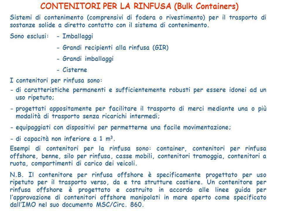 CONTENITORI PER LA RINFUSA (Bulk Containers) Sistemi di contenimento (comprensivi di fodera o rivestimento) per il trasporto di sostanze solide a diretto contatto con il sistema di contenimento.