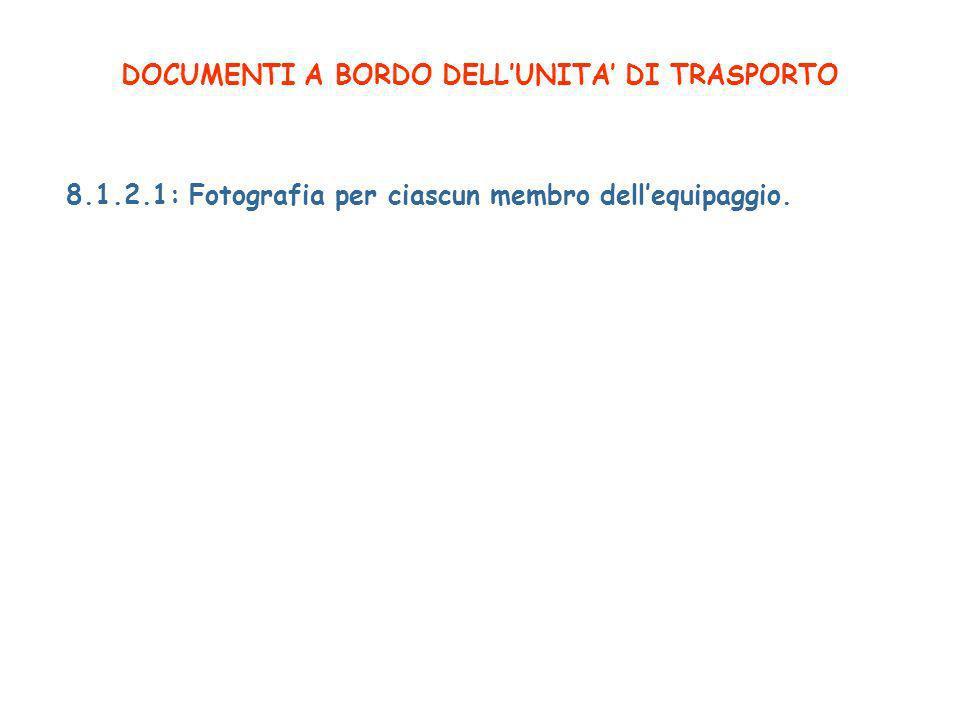 DOCUMENTI A BORDO DELLUNITA DI TRASPORTO 8.1.2.1: Fotografia per ciascun membro dellequipaggio.