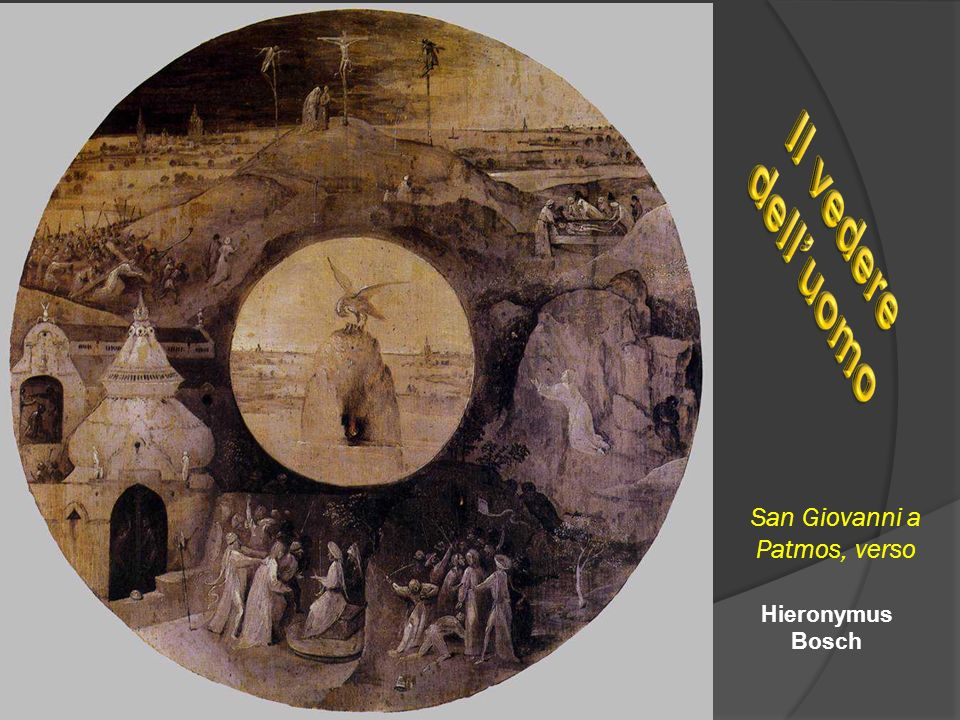 San Giovanni a Patmos, verso Hieronymus Bosch