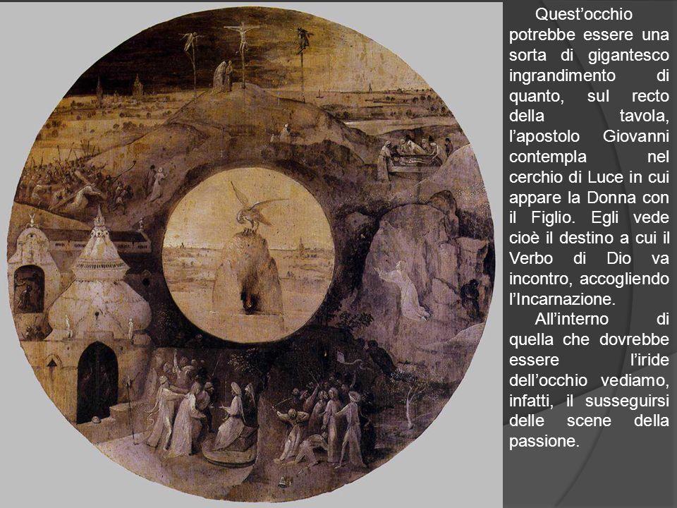Questocchio potrebbe essere una sorta di gigantesco ingrandimento di quanto, sul recto della tavola, lapostolo Giovanni contempla nel cerchio di Luce