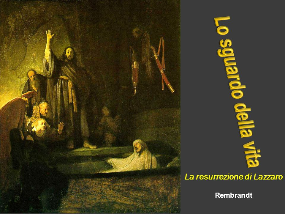 La resurrezione di Lazzaro Rembrandt