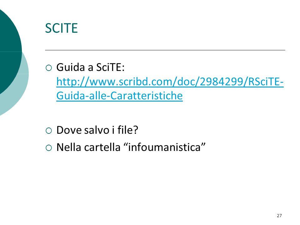 SCITE Guida a SciTE: http://www.scribd.com/doc/2984299/RSciTE- Guida-alle-Caratteristiche http://www.scribd.com/doc/2984299/RSciTE- Guida-alle-Caratte