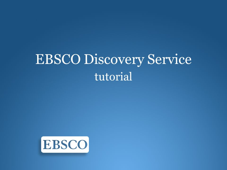 EBSCO Discovery Service tutorial