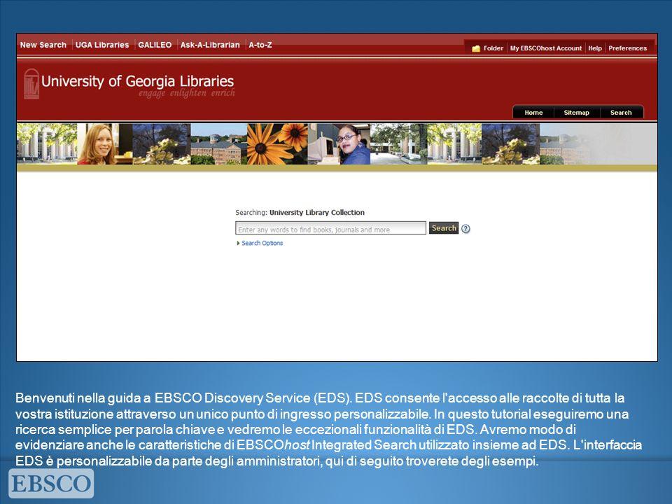 Benvenuti nella guida a EBSCO Discovery Service (EDS). EDS consente l'accesso alle raccolte di tutta la vostra istituzione attraverso un unico punto d