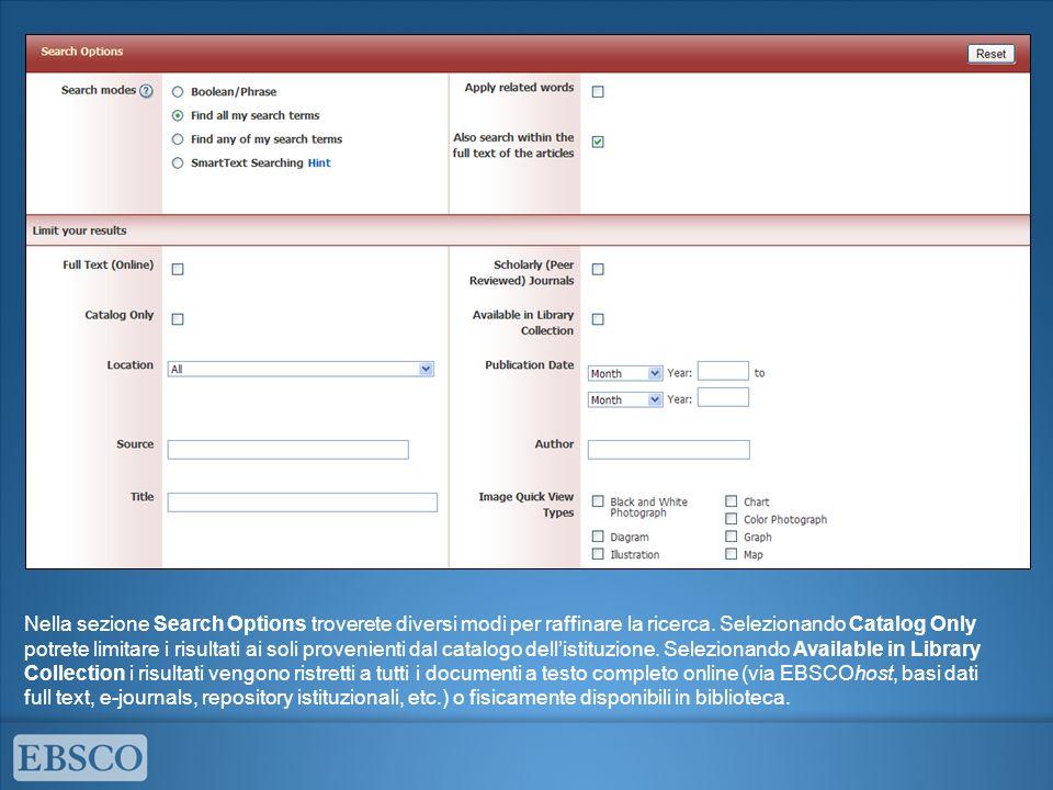 Nella sezione Search Options troverete diversi modi per raffinare la ricerca. Selezionando Catalog Only potrete limitare i risultati ai soli provenien
