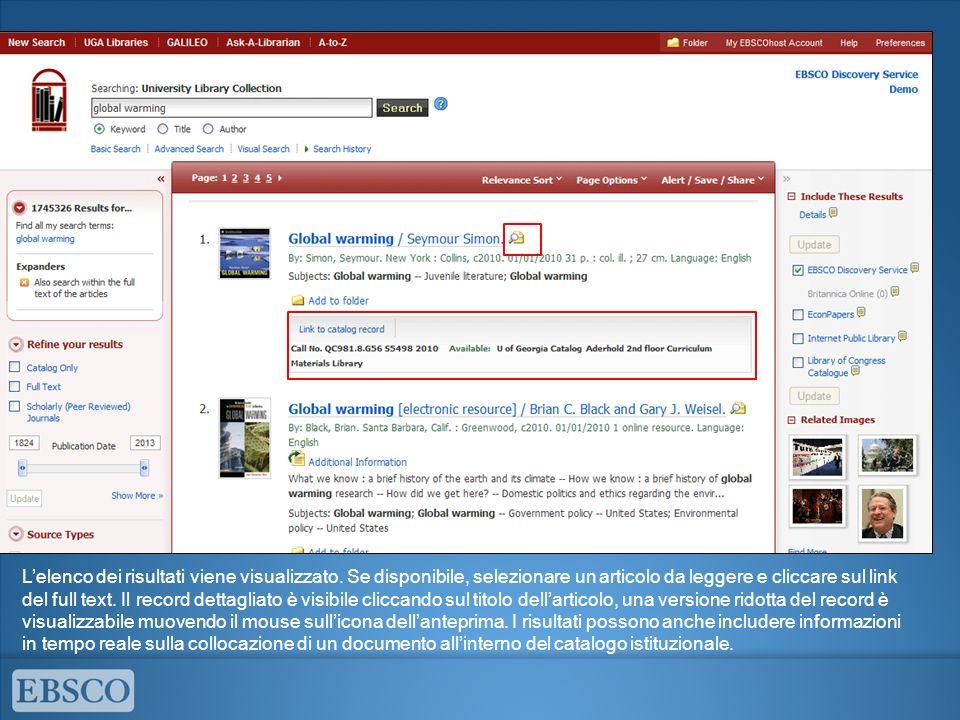 Lelenco dei risultati viene visualizzato. Se disponibile, selezionare un articolo da leggere e cliccare sul link del full text. Il record dettagliato