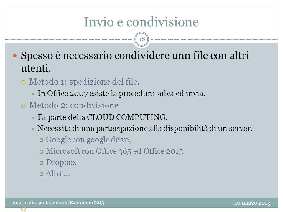 Invio e condivisione Spesso è necessario condividere unn file con altri utenti.
