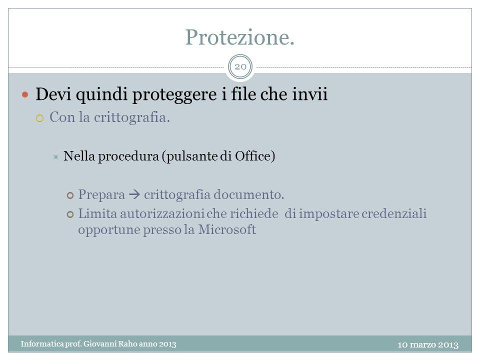 Protezione. Devi quindi proteggere i file che invii Con la crittografia.