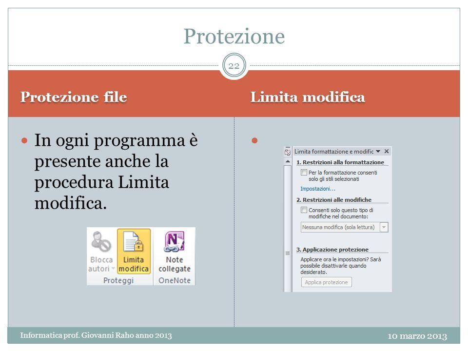 Protezione file Limita modifica In ogni programma è presente anche la procedura Limita modifica.