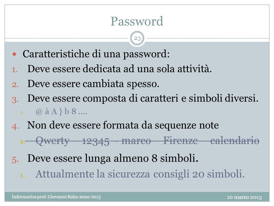 Password Caratteristiche di una password: 1. Deve essere dedicata ad una sola attività.