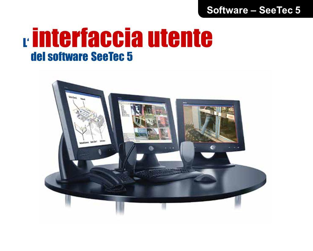 Software – SeeTec 5 L interfaccia utente del software SeeTec 5