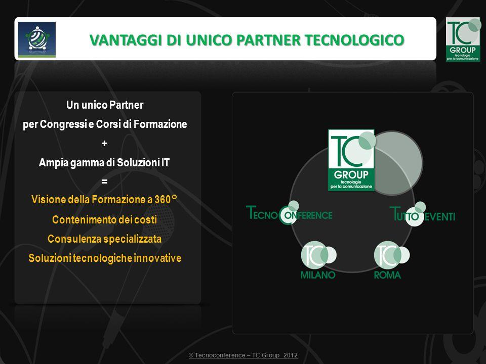 Un unico Partner per Congressi e Corsi di Formazione + Ampia gamma di Soluzioni IT = Visione della Formazione a 360° Contenimento dei costi Consulenza