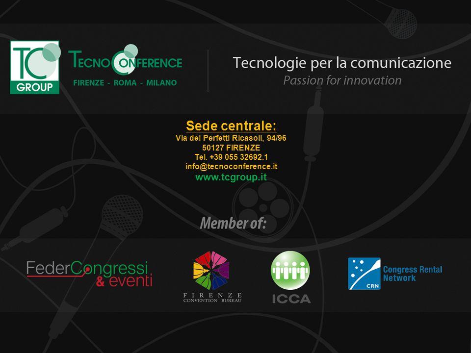 TECNOCONFERENCE – TC GROUP FIRENZE - ROMA - MILANO Sede centrale: Via dei Perfetti Ricasoli, 94/96 50127 FIRENZE Tel. +39 055 32692.1 info@tecnoconfer