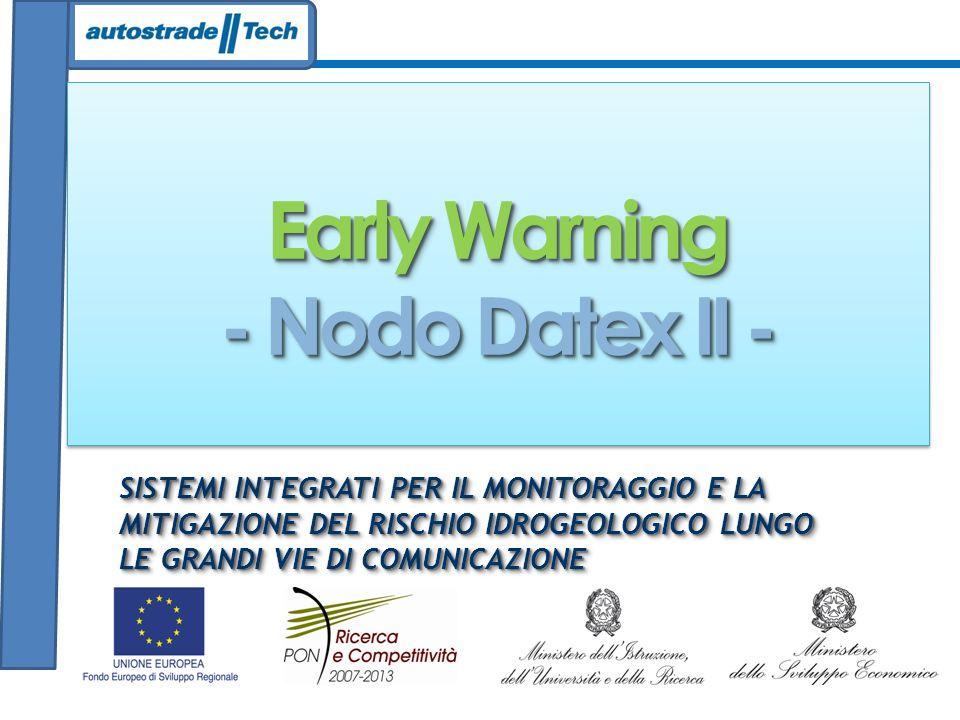 Early Warning - Nodo Datex II - Early Warning - Nodo Datex II - SISTEMI INTEGRATI PER IL MONITORAGGIO E LA MITIGAZIONE DEL RISCHIO IDROGEOLOGICO LUNGO