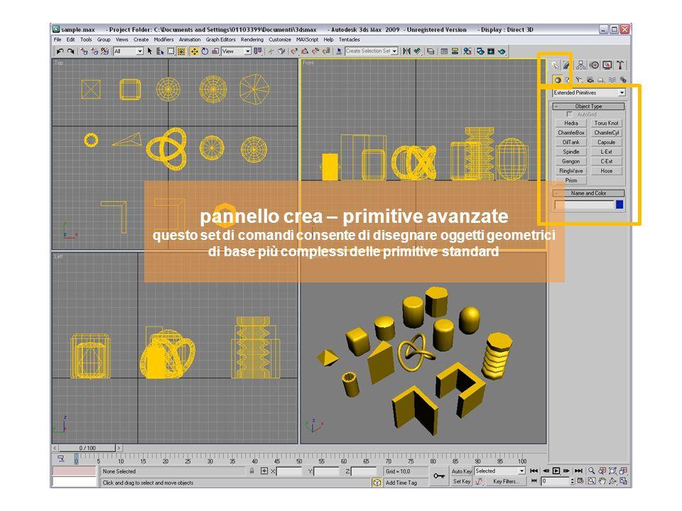 pannello crea – primitive avanzate questo set di comandi consente di disegnare oggetti geometrici di base più complessi delle primitive standard